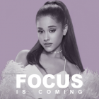 Ariana Grande – Focus